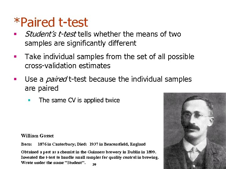 *Paired t-test § Student's t-test tells whether the means of two § Take individual