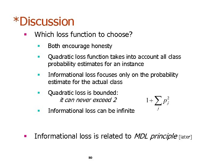 *Discussion § Which loss function to choose? § § Quadratic loss function takes into