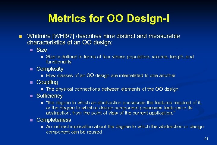 Metrics for OO Design-I n Whitmire [WHI 97] describes nine distinct and measurable characteristics