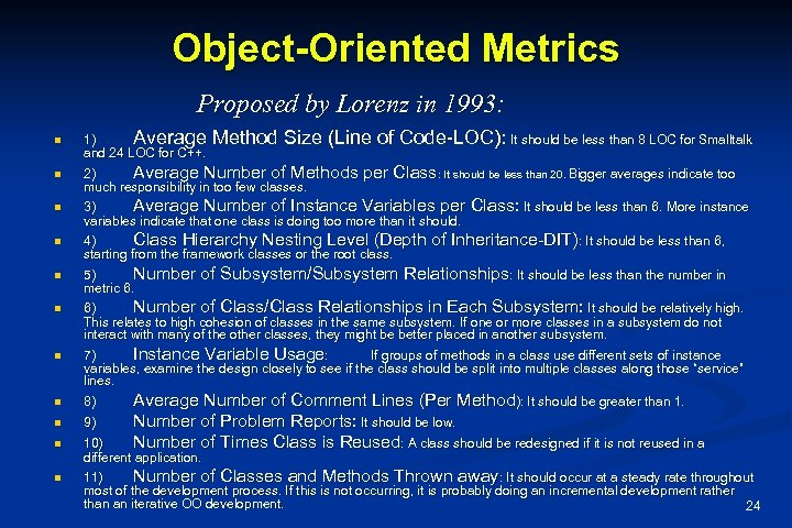 Object-Oriented Metrics Proposed by Lorenz in 1993: n 1) Average Method Size (Line of