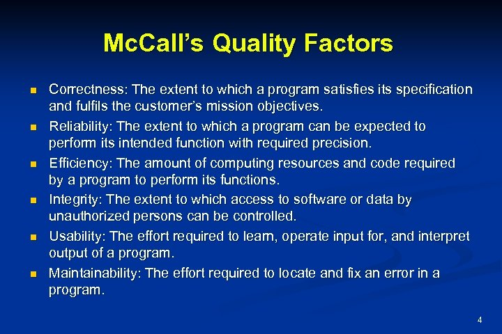 Mc. Call's Quality Factors n n n Correctness: The extent to which a program