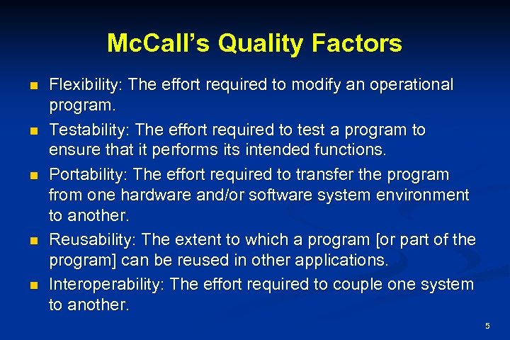 Mc. Call's Quality Factors n n n Flexibility: The effort required to modify an