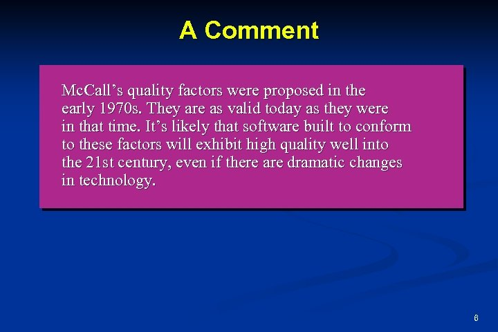 A Comment Mc. Call's quality factors were proposed in the early 1970 s. They