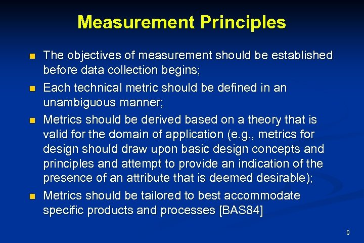 Measurement Principles n n The objectives of measurement should be established before data collection