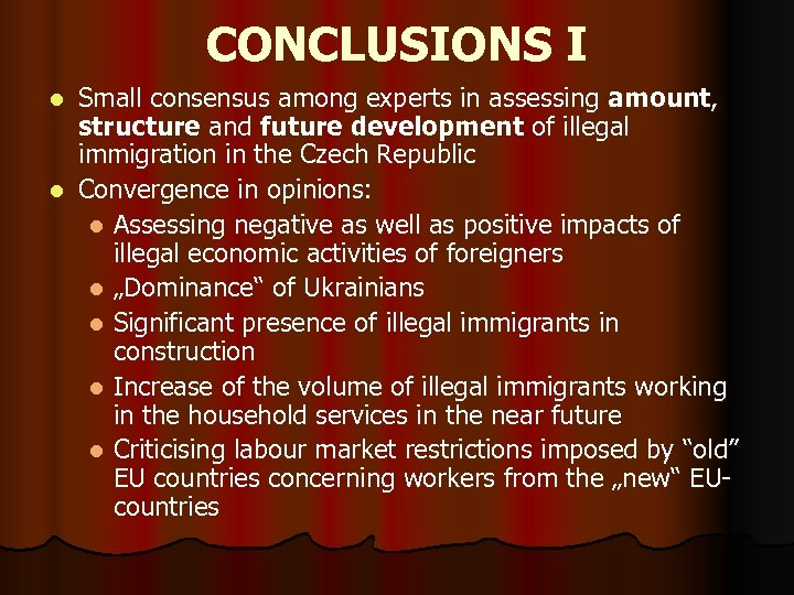 CONCLUSIONS I Small consensus among experts in assessing amount, structure and future development of