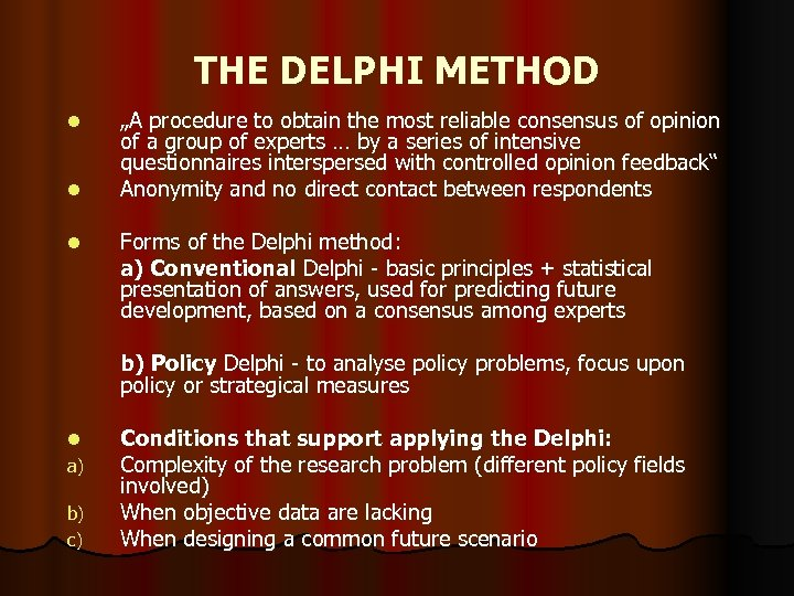 "THE DELPHI METHOD l l l ""A procedure to obtain the most reliable consensus"