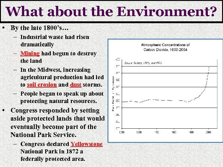 What about the Environment? • By the late 1800's… – Industrial waste had risen