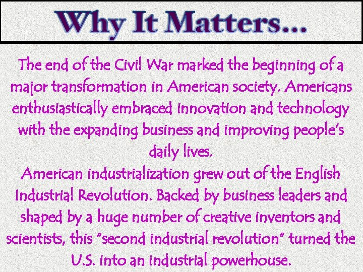 The end of the Civil War marked the beginning of a major transformation in