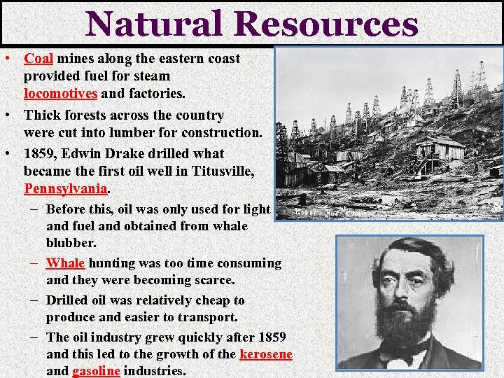 Natural Resources • Coal mines along the eastern coast provided fuel for steam locomotives