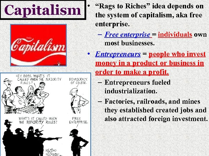 """Capitalism • """"Rags to Riches"""" idea depends on the system of capitalism, aka free"""