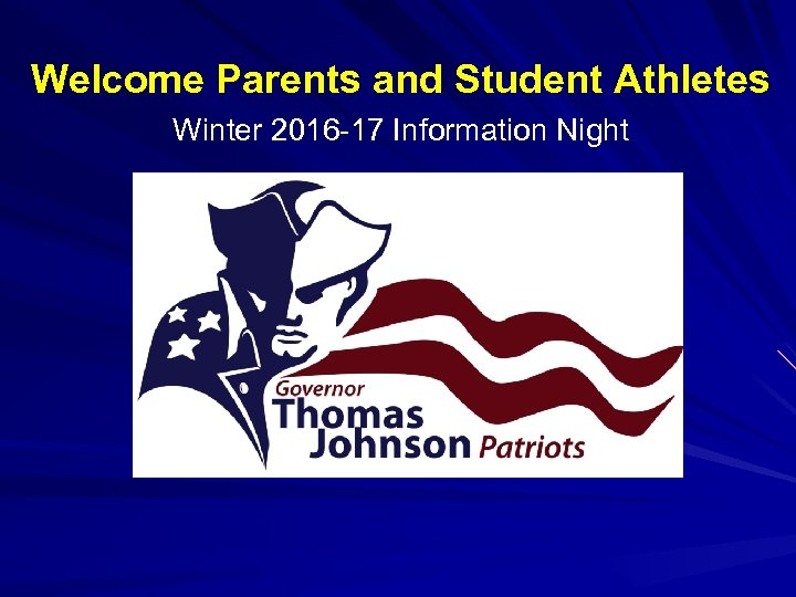 Welcome Parents and Student Athletes Winter 2016 -17 Information Night