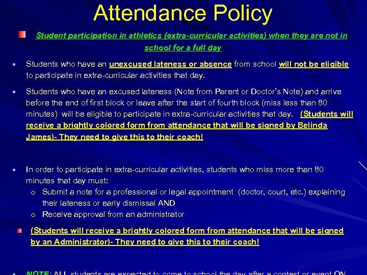 Attendance Policy Student participation in athletics (extra-curricular activities) when they are not in school
