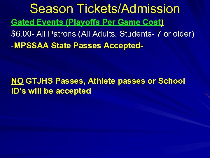 Season Tickets/Admission Gated Events (Playoffs Per Game Cost) $6. 00 - All Patrons (All