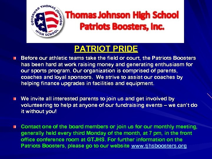 PATRIOT PRIDE Before our athletic teams take the field or court, the Patriots Boosters