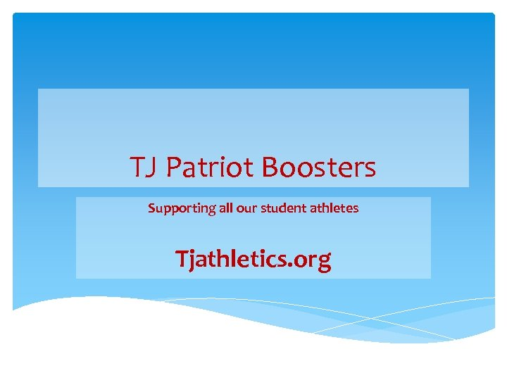 TJ Patriot Boosters Supporting all our student athletes Tjathletics. org