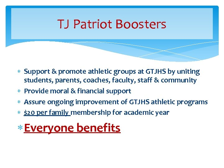 TJ Patriot Boosters Support & promote athletic groups at GTJHS by uniting students, parents,
