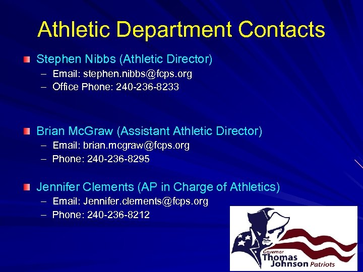 Athletic Department Contacts Stephen Nibbs (Athletic Director) – Email: stephen. nibbs@fcps. org – Office