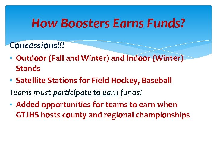 How Boosters Earns Funds? Concessions!!! • Outdoor (Fall and Winter) and Indoor (Winter) Stands