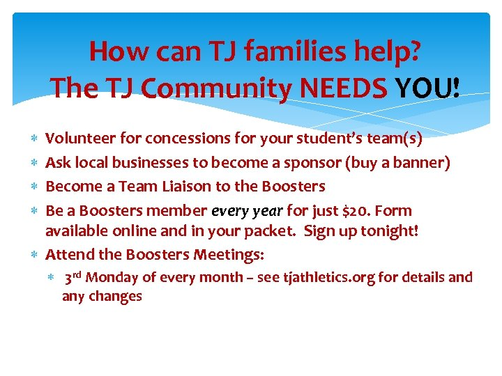 How can TJ families help? The TJ Community NEEDS YOU! Volunteer for concessions for