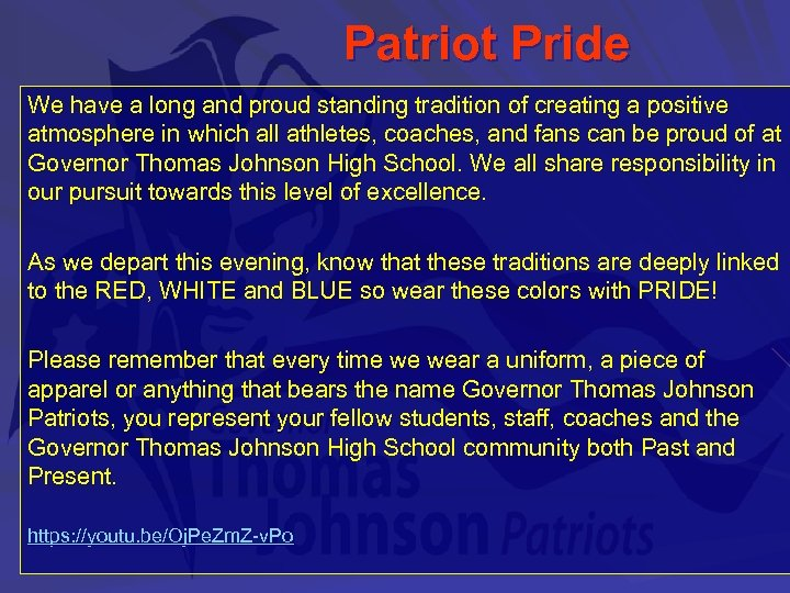 Patriot Pride We have a long and proud standing tradition of creating a positive