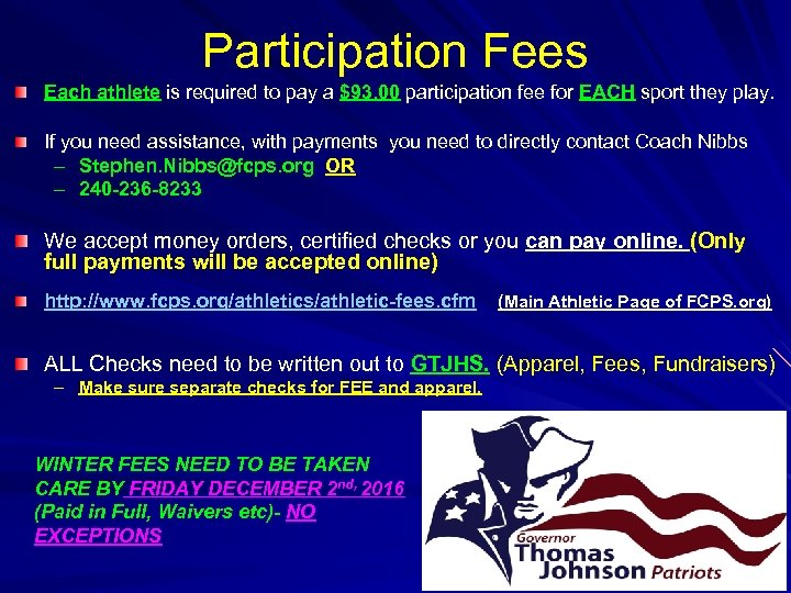 Participation Fees Each athlete is required to pay a $93. 00 participation fee for