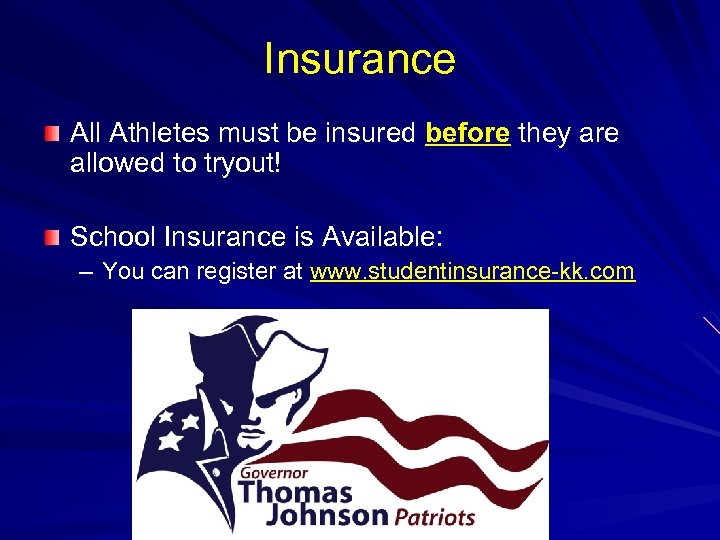 Insurance All Athletes must be insured before they are allowed to tryout! School Insurance