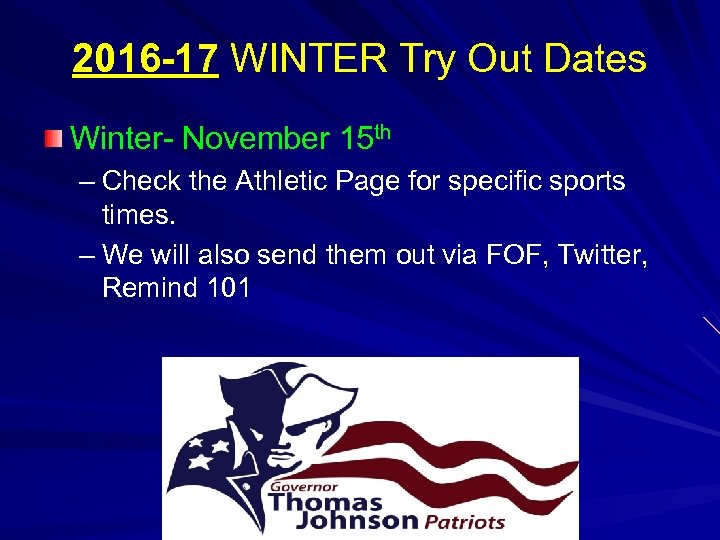 2016 -17 WINTER Try Out Dates Winter- November 15 th – Check the Athletic