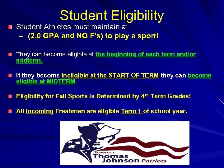 Student Eligibility Student Athletes must maintain a: – (2. 0 GPA and NO F's)
