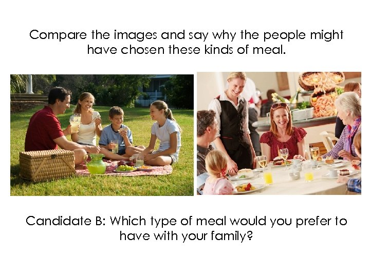 Compare the images and say why the people might have chosen these kinds of