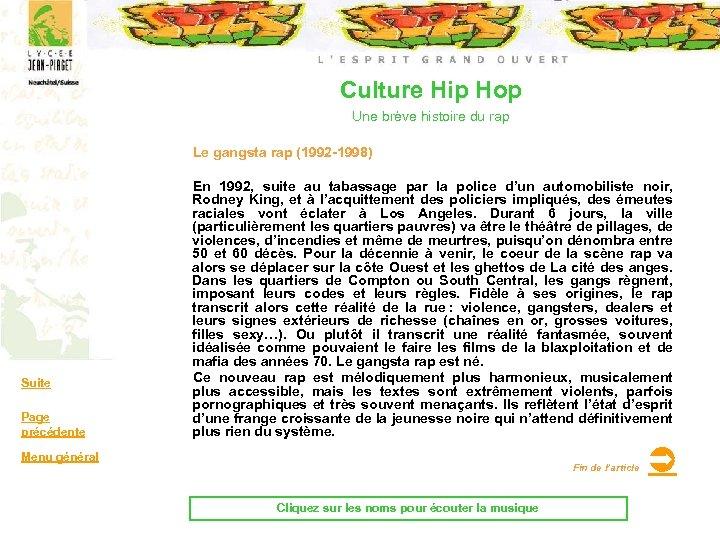 Culture Hip Hop Une brève histoire du rap Le gangsta rap (1992 -1998) Suite