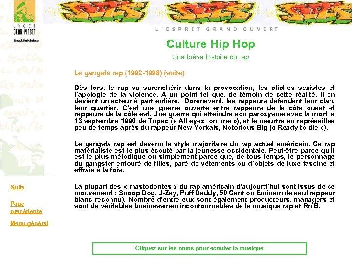 Culture Hip Hop Une brève histoire du rap Le gangsta rap (1992 -1998) (suite)