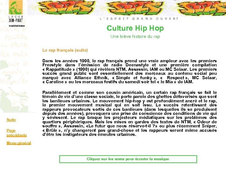 Culture Hip Hop Une brève histoire du rap Le rap français (suite) Dans les