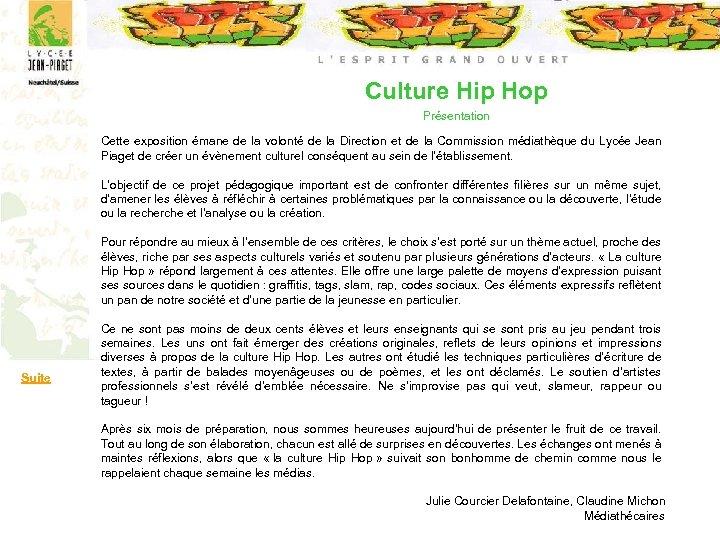 Culture Hip Hop Présentation Cette exposition émane de la volonté de la Direction et