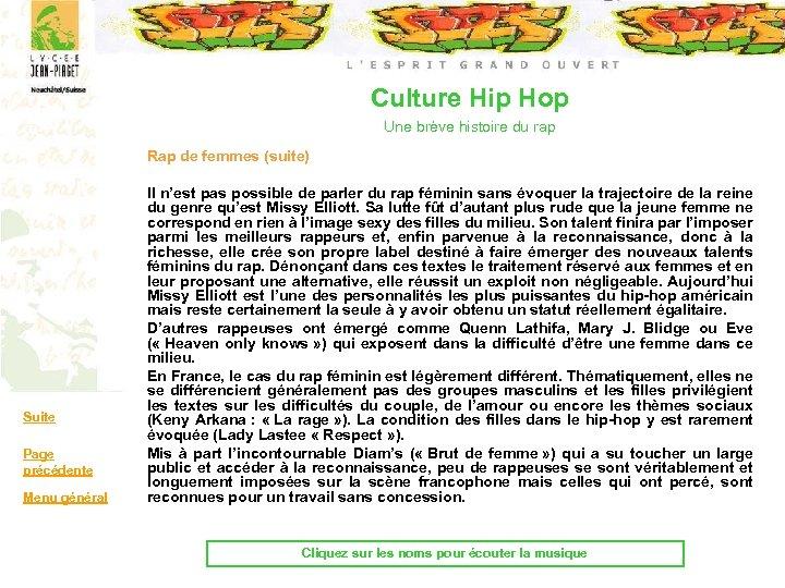 Culture Hip Hop Une brève histoire du rap Rap de femmes (suite) Suite Page