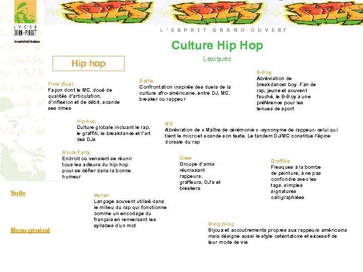 Culture Hip Hop Lexiques Hip hop Flow (flux) Façon dont le MC, doué de