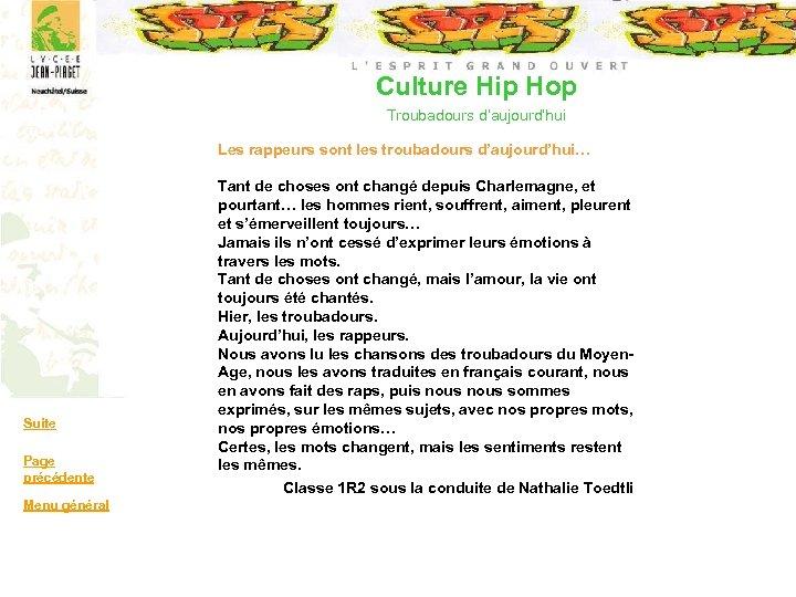 Culture Hip Hop Troubadours d'aujourd'hui Les rappeurs sont les troubadours d'aujourd'hui… Suite Page précédente
