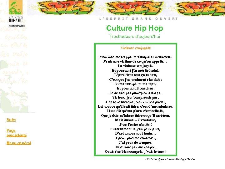 Culture Hip Hop Troubadours d'aujourd'hui Violence conjugale Suite Page précédente Menu général Mon mec