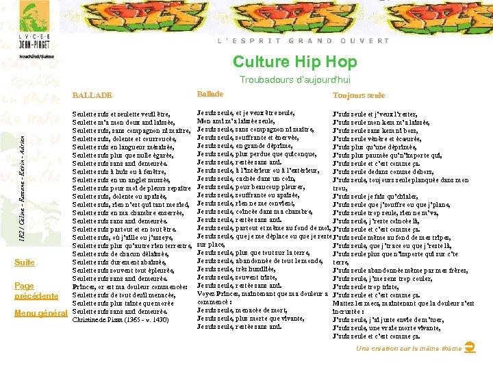 Culture Hip Hop Troubadours d'aujourd'hui 1 R 2 / Céline - Roxane - Kevin