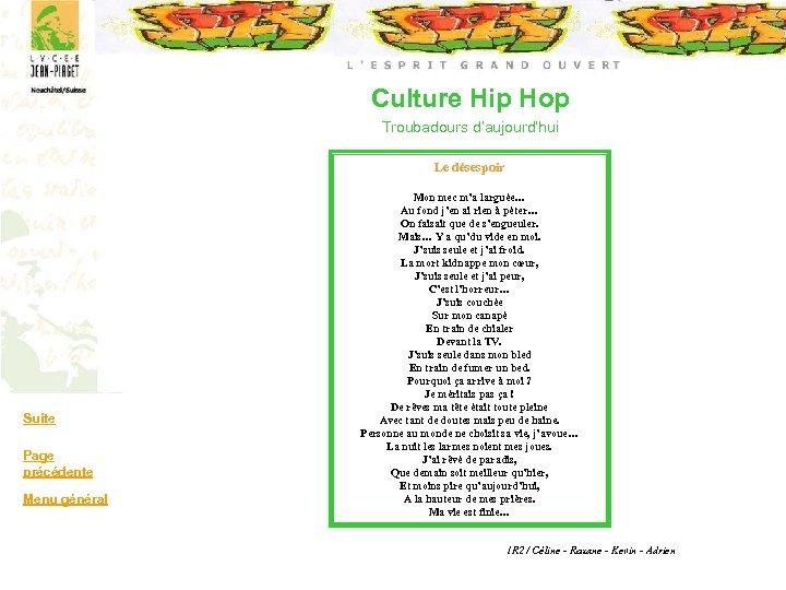 Culture Hip Hop Troubadours d'aujourd'hui Le désespoir Suite Page précédente Menu général Mon mec