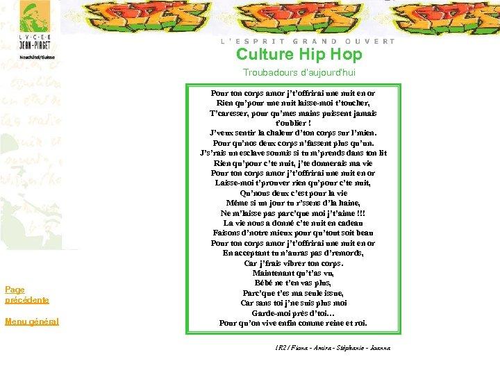 Culture Hip Hop Troubadours d'aujourd'hui Page précédente Menu général Pour ton corps amor j't'offrirai