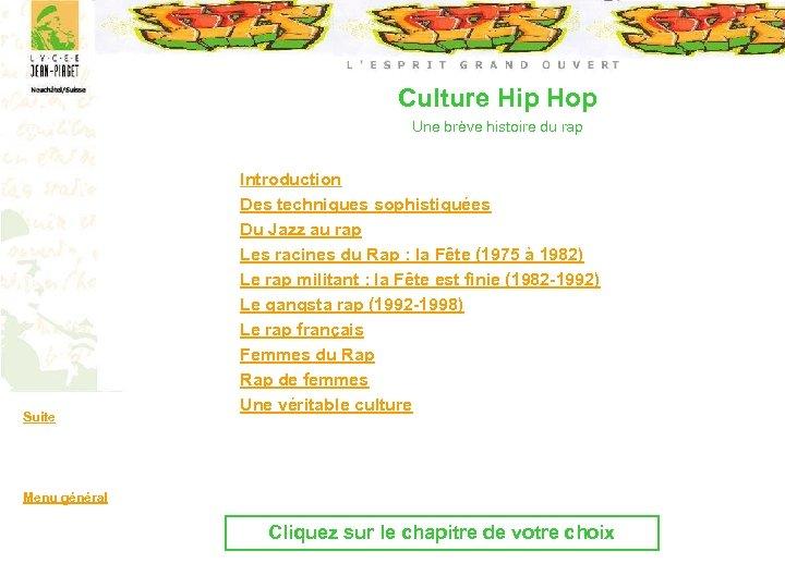 Culture Hip Hop Une brève histoire du rap Suite Introduction Des techniques sophistiquées Du