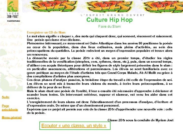 Culture Hip Hop Faire du Slam Suite Page précédente Enregistrer un CD de Slam