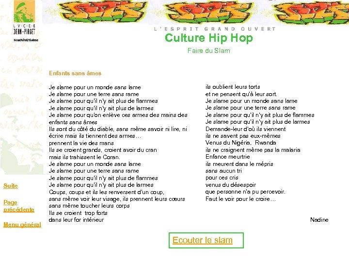 Culture Hip Hop Faire du Slam Enfants sans âmes Suite Page précédente Menu général