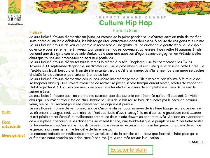 Culture Hip Hop Suite Page précédente Menu général Faire du Slam Froissé Je suis