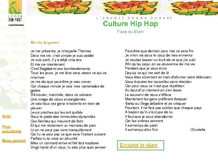 Culture Hip Hop Faire du Slam Ma vie, la guerre Suite Page précédente Menu