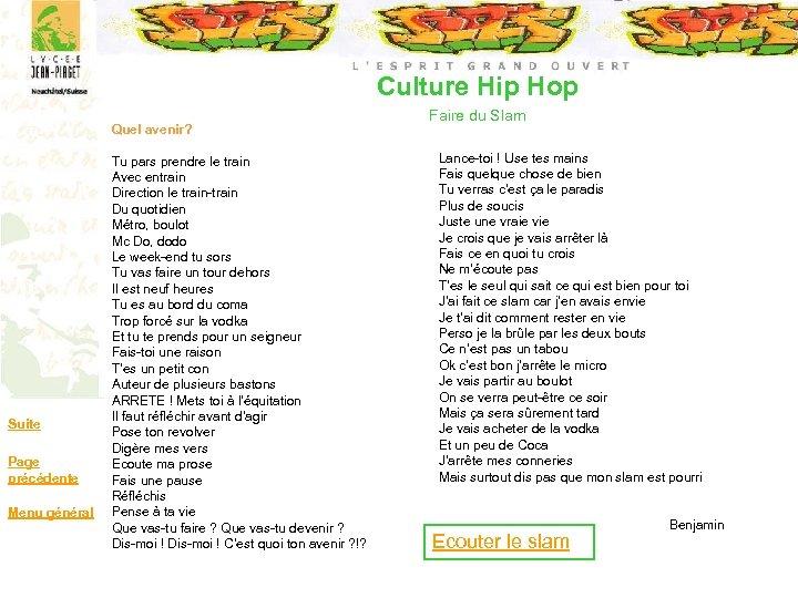 Culture Hip Hop Suite Page précédente Menu général Quel avenir? Tu pars prendre le