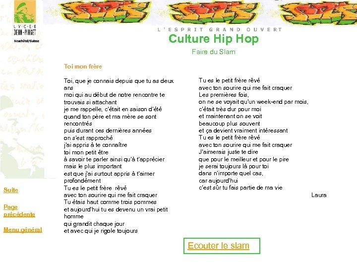 Culture Hip Hop Faire du Slam Suite Page précédente Menu général Toi mon frère