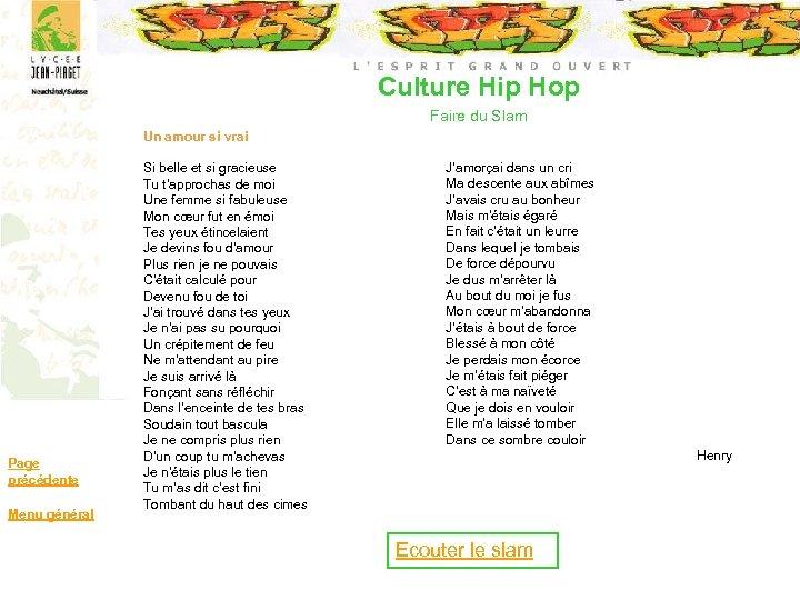Culture Hip Hop Faire du Slam Page précédente Menu général Un amour si vrai