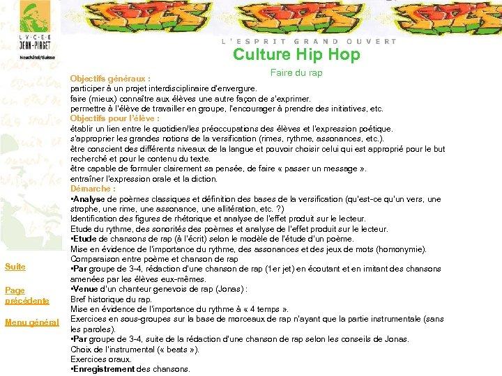 Culture Hip Hop Faire du rap Suite Page précédente Menu général Objectifs généraux :