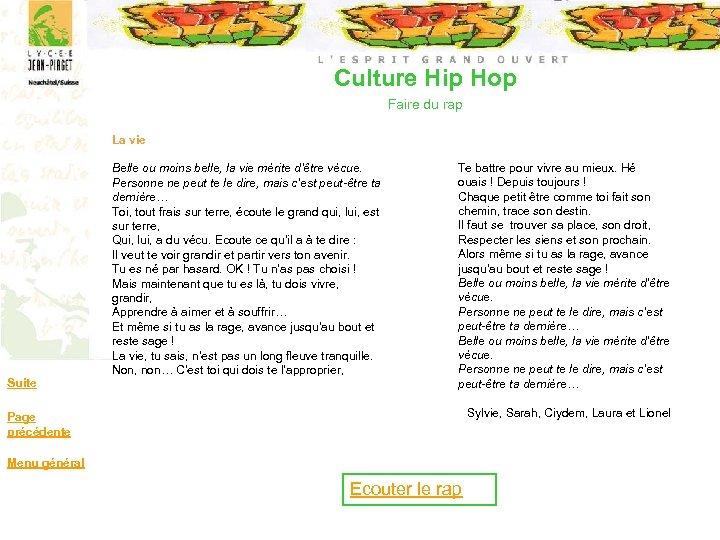 Culture Hip Hop Faire du rap La vie Suite Belle ou moins belle, la